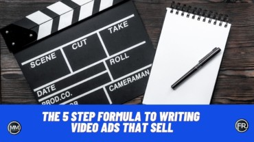 5 Step Formula to Writing Video Ads That Sell